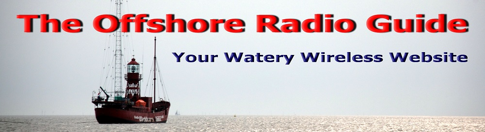 The Offshore Radio Guide - Your Watery Wireless Website